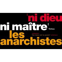 """""""Ni Dieu, Ni Maître"""" - Les Anarchistes"""