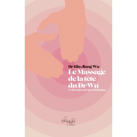 Le Massage de Tête du Dr Wu
